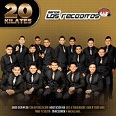 20 Kilates by Banda Los Recoditos