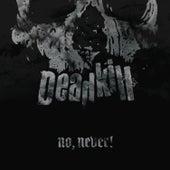 No, Never! by Deadkill