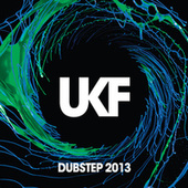 UKF Dubstep 2013 by Various Artists