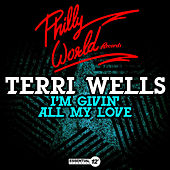 I'm Givin' All My Love by Terri Wells