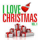 I Love Christmas Vol. 1 by Various Artists