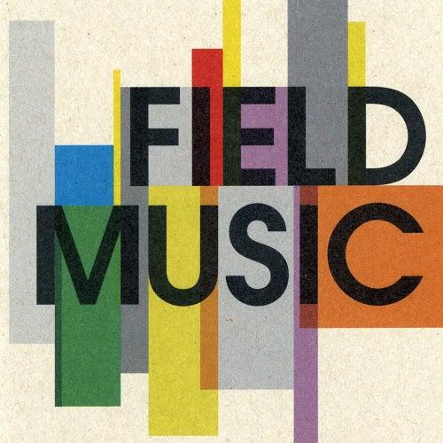 Field Music by Field Music