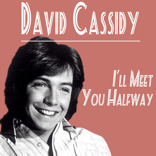 David Cassidy -  I'll Meet You Halfway by David Cassidy