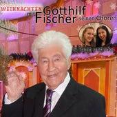 Weihnachten (mit Gotthilf Fischer, seinen Chören und den Solisten Tanja und Ines) by Various Artists