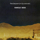 The Serpent (In Quicksilver) by Harold Budd