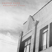 Abandoned Cities by Harold Budd