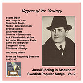 Voices of the Century: Jussi Björling in Stockholm, Vol. 2, Swedish Popular Songs (Recorded 1933-1953) by Jussi Bjorling
