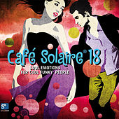 Cafe Solaire Vol. 18 - Part 1 (Soul Emotions) by Various Artists