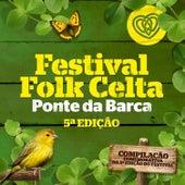 Festival Folkcelta de Ponte da Barca by Various Artists