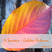 4 Seasons - Golden Autumn, Vol. 3 by Various Artists