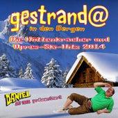 Daniel aus Tirol präsentiert - Gestrandet in den Bergen (Die Hüttenkracher und Après-Ski-Hits 2014) by Various Artists