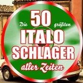 Die 50 größten Italo Schlager aller Zeiten by Various Artists