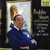 Celebrating 30 Years at the Cafe Carlyle by Bobby Short