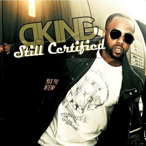 Still Certified by D King