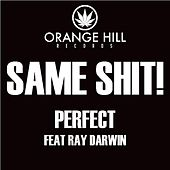 Same Shit! (feat. Ray Darwin) by Perfect