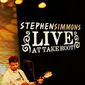 Live At Take Root by Stephen Simmons