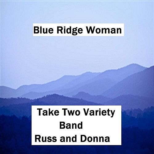 Blue Ridge Woman (feat. Russ & Donna Miller) by Take Two Variety Band (Russ and Donna Miller)