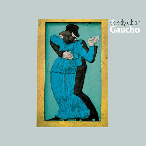 Gaucho by Steely Dan