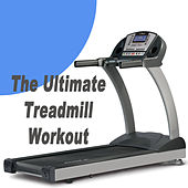 The Ultimate Treadmill Workout by Various Artists