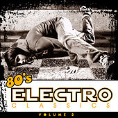 80's Electro Classics Vol. 2 by Various Artists