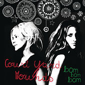 Bom Bom Bom by Court Yard Hounds