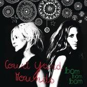 Bom Bom Bom by Court Yard Hounds