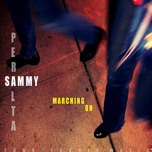 Marching On by Sammy Peralta