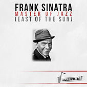 Master of Jazz (East of the Sun) [Live] by Frank Sinatra