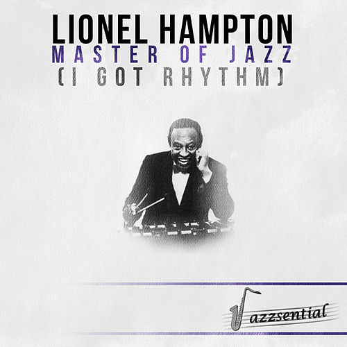 Master of Jazz (I Got Rhythm) [Live] by Lionel Hampton