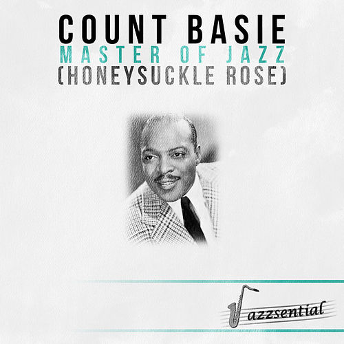 Master of Jazz (Honeysuckle Rose) [Live] by Count Basie