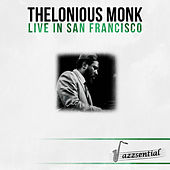 Live in San Francisco (Live) by Thelonious Monk