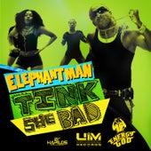Tink She Bad - Single by Elephant Man