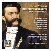 Johann Strauss: Der Zigeunerbaron (Complete Recording) by Various Artists