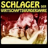 Schlager der Wirtschaftswunderjahre by Various Artists