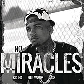 No Miracles by Kid Ink