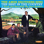 The Ames Brothers Sing the Best in the Country / Words and Music with the Ames Brothers by The Ames Brothers