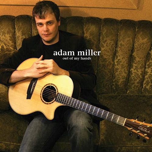Out of My Hands by Adam Miller
