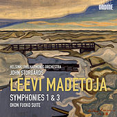 Madetoja: Symphonies Nos. 1 and 3 & Okon Fuoko Suite by Helsinki Philharmonic Orchestra