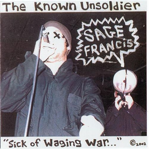 Sick Of Waging War by Sage Francis