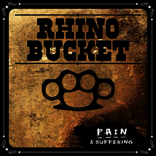Pain & Suffering by Rhino Bucket