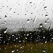 Rain Sounds for Sleep and Relaxation by Absolute Sleep Music