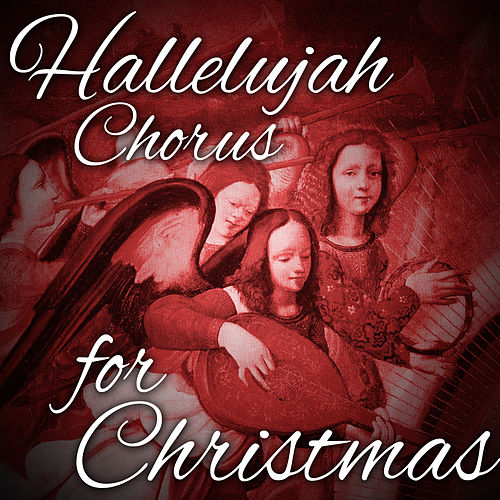 Hallelujah Chorus for Christmas by Various Artists