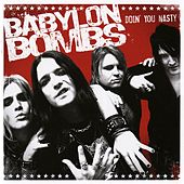 Doin' You Nasty by Babylon Bombs