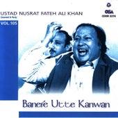 Banere Utte Kanwan vol 105 by Nusrat Fateh Ali Khan