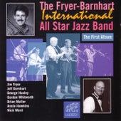 The First Album by The Fryer-Barnhart International All Star Jazz Band