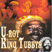 U-Roy Meets King Tubbys by Various Artists