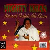Mighty Khan Vol. 23 by Nusrat Fateh Ali Khan