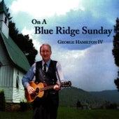 On A Blue Ridge Sunday by George Hamilton IV