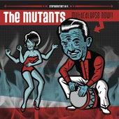Mutacalypso Now! by Mutants
