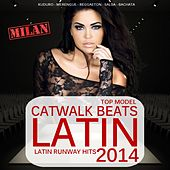 Latin Catwalk Beats 2014 - Top Model Runway Hits (Merengue, Mambo, Reggaeton, Kuduro, Salsa, Bachata) by Various Artists